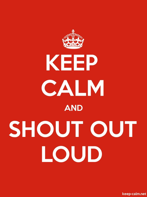 KEEP CALM AND SHOUT OUT LOUD - white/red - Default (600x800)