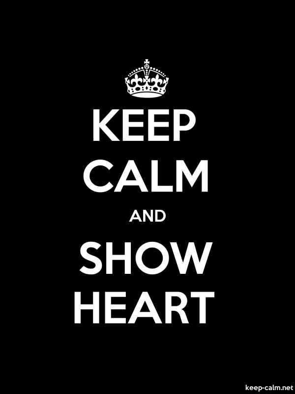 KEEP CALM AND SHOW HEART - white/black - Default (600x800)