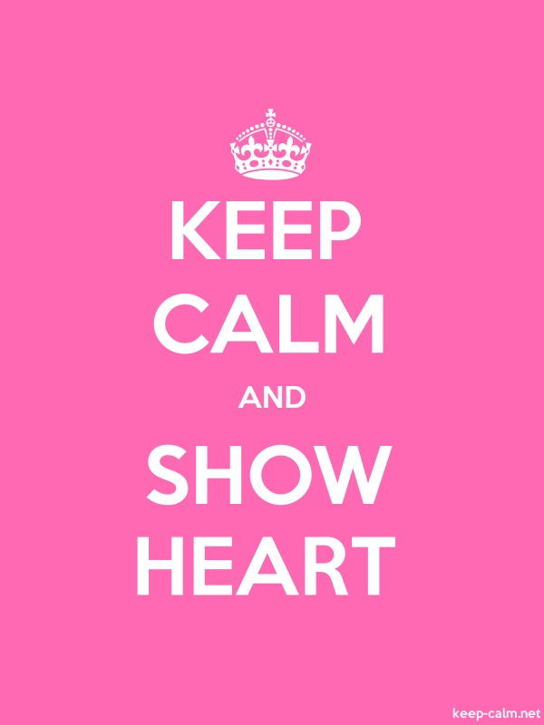KEEP CALM AND SHOW HEART - white/pink - Default (600x800)