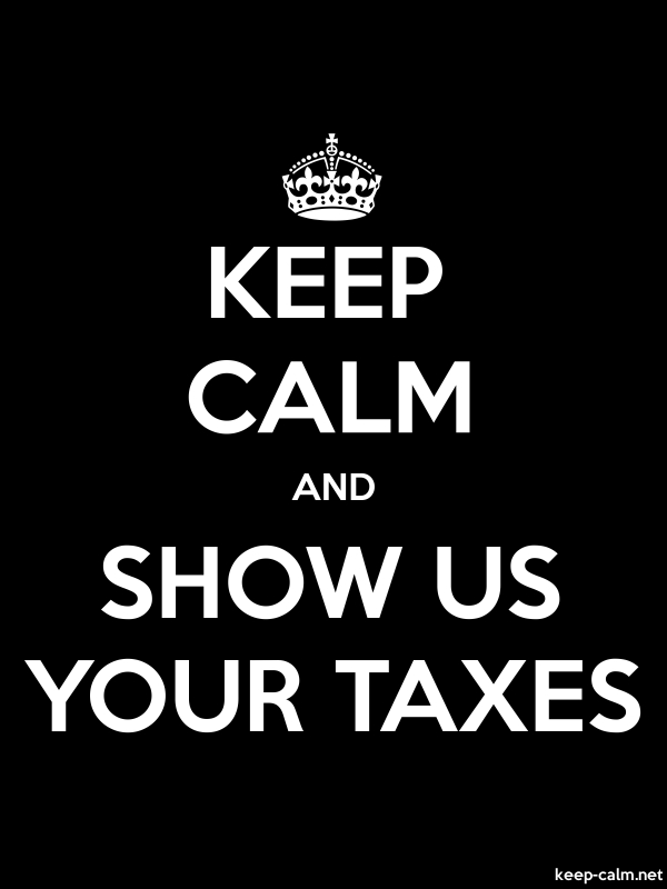 KEEP CALM AND SHOW US YOUR TAXES - white/black - Default (600x800)