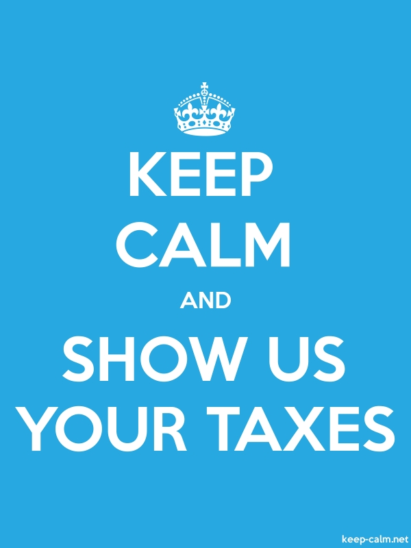 KEEP CALM AND SHOW US YOUR TAXES - white/blue - Default (600x800)