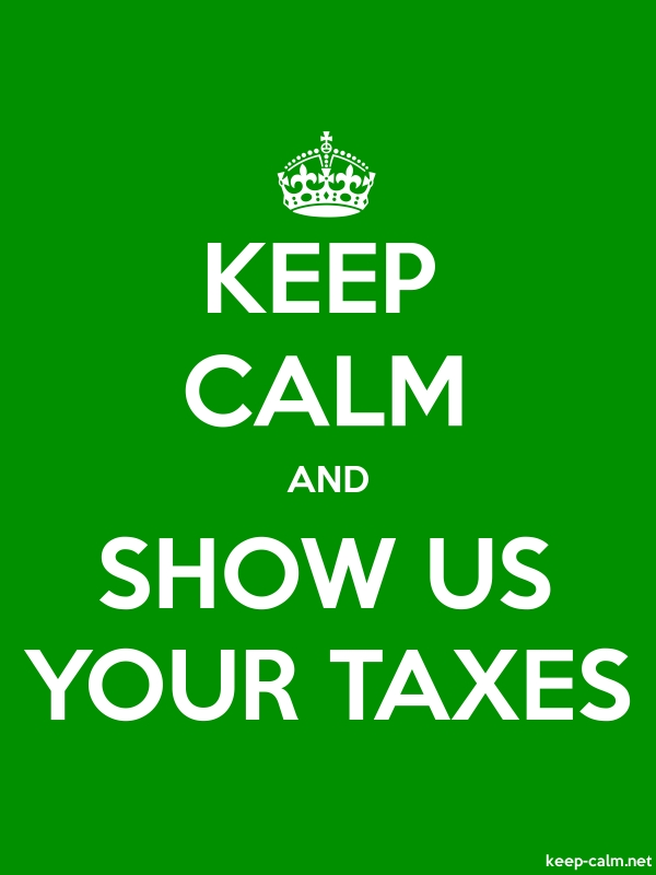 KEEP CALM AND SHOW US YOUR TAXES - white/green - Default (600x800)