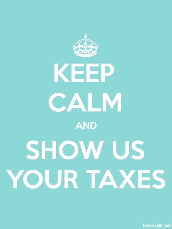 KEEP CALM AND SHOW US YOUR TAXES - white/lightblue - Default (600x800)