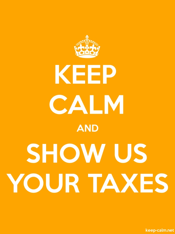 KEEP CALM AND SHOW US YOUR TAXES - white/orange - Default (600x800)