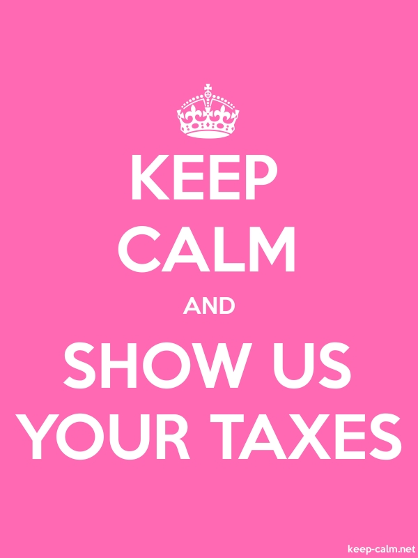 KEEP CALM AND SHOW US YOUR TAXES - white/pink - Default (600x800)