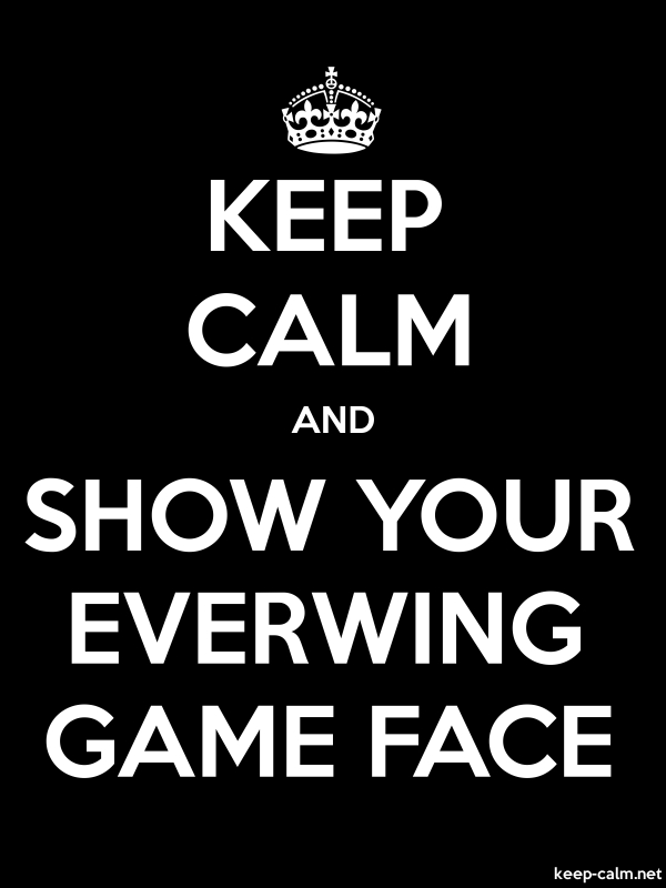 KEEP CALM AND SHOW YOUR EVERWING GAME FACE - white/black - Default (600x800)