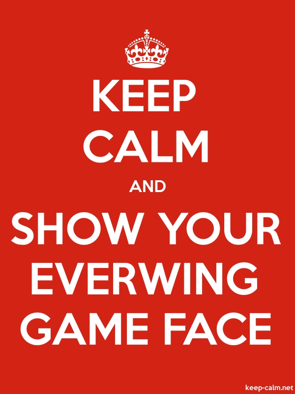 KEEP CALM AND SHOW YOUR EVERWING GAME FACE - white/red - Default (600x800)