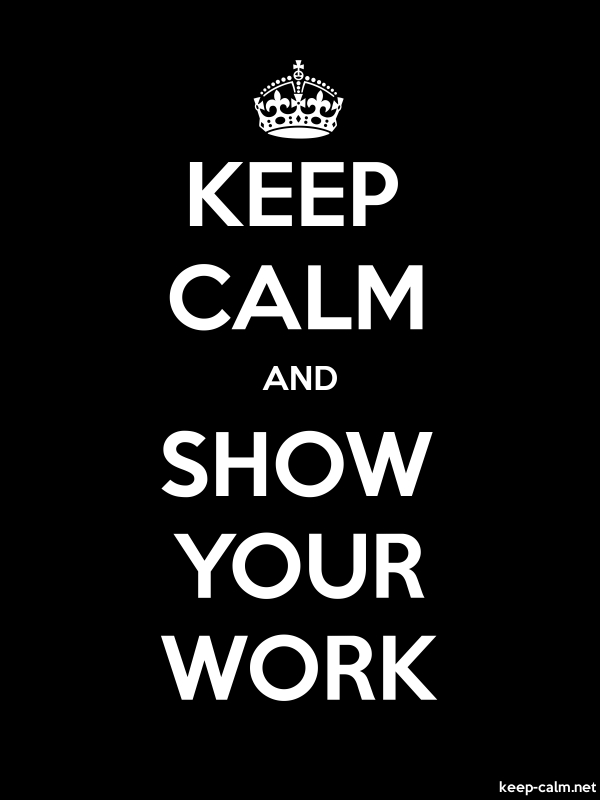 KEEP CALM AND SHOW YOUR WORK - white/black - Default (600x800)