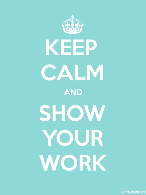 KEEP CALM AND SHOW YOUR WORK - white/lightblue - Default (600x800)