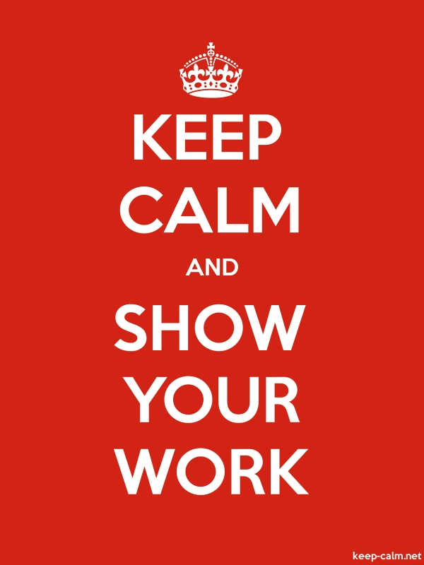 KEEP CALM AND SHOW YOUR WORK - white/red - Default (600x800)