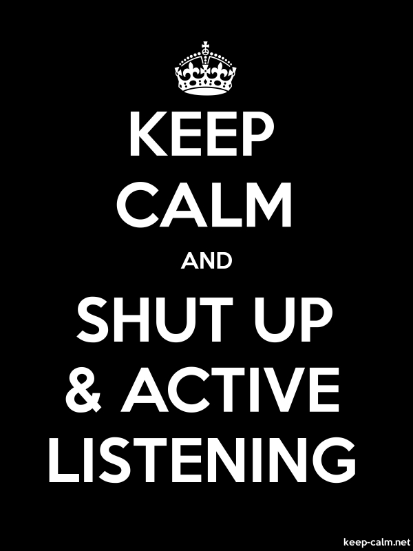 KEEP CALM AND SHUT UP & ACTIVE LISTENING - white/black - Default (600x800)