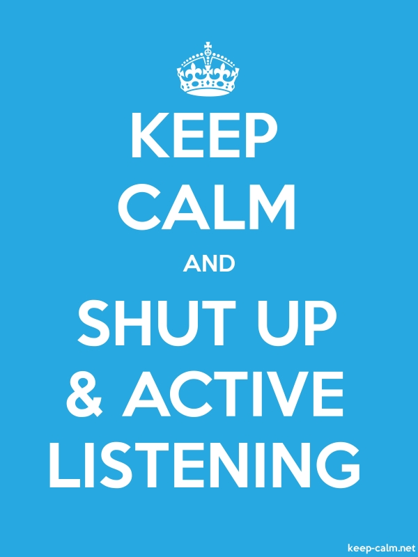 KEEP CALM AND SHUT UP & ACTIVE LISTENING - white/blue - Default (600x800)
