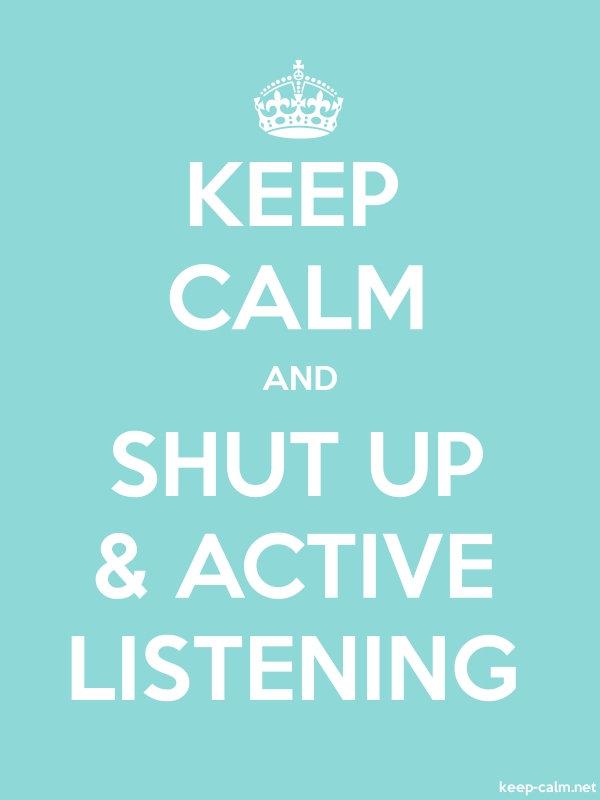 KEEP CALM AND SHUT UP & ACTIVE LISTENING - white/lightblue - Default (600x800)