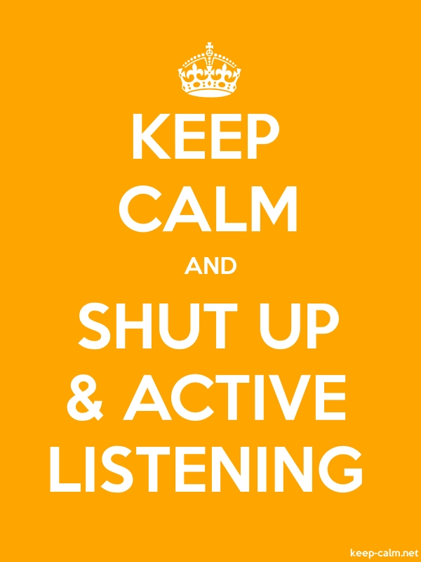 KEEP CALM AND SHUT UP & ACTIVE LISTENING - white/orange - Default (600x800)