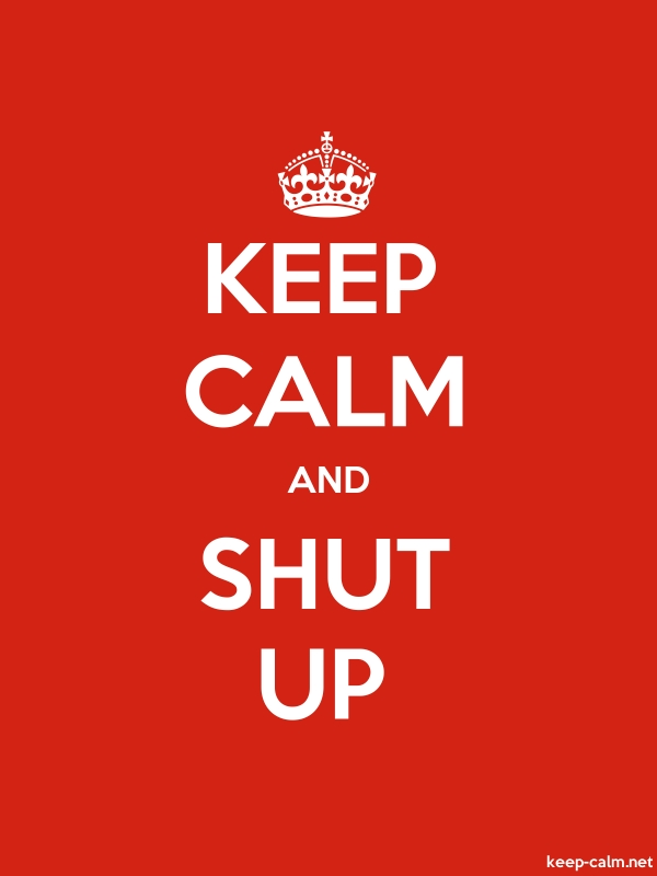 KEEP CALM AND SHUT UP - white/red - Default (600x800)