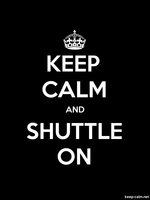 KEEP CALM AND SHUTTLE ON - white/black - Default (600x800)