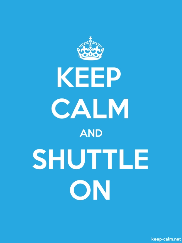 KEEP CALM AND SHUTTLE ON - white/blue - Default (600x800)