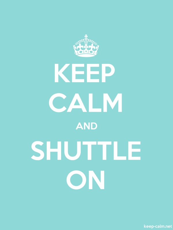 KEEP CALM AND SHUTTLE ON - white/lightblue - Default (600x800)