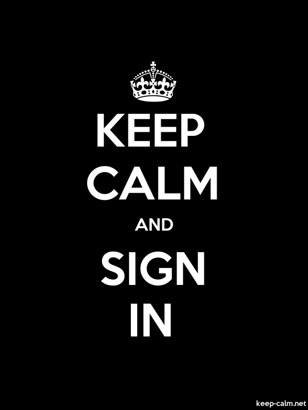 KEEP CALM AND SIGN IN - white/black - Default (600x800)