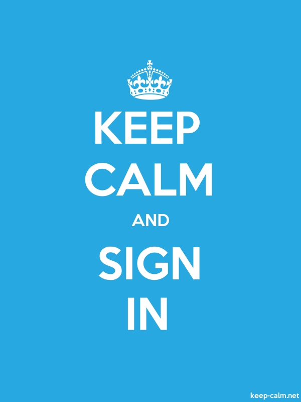KEEP CALM AND SIGN IN - white/blue - Default (600x800)