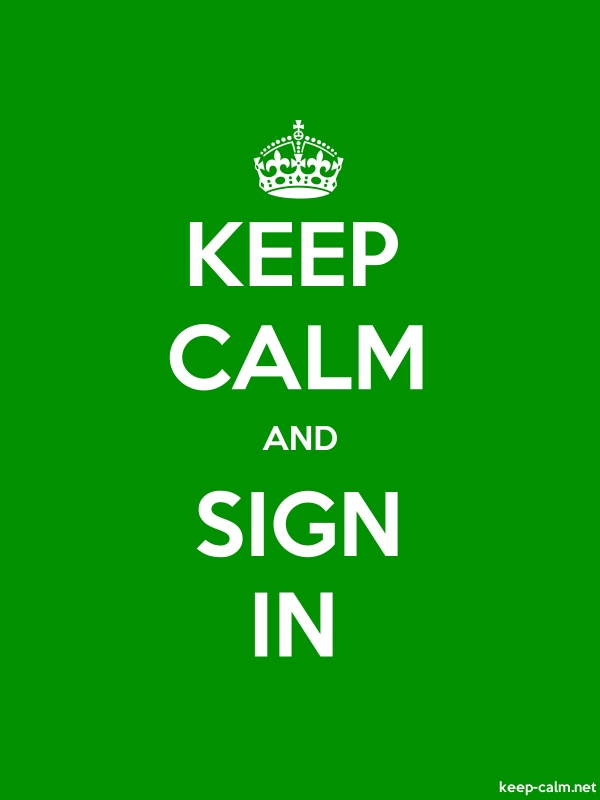 KEEP CALM AND SIGN IN - white/green - Default (600x800)