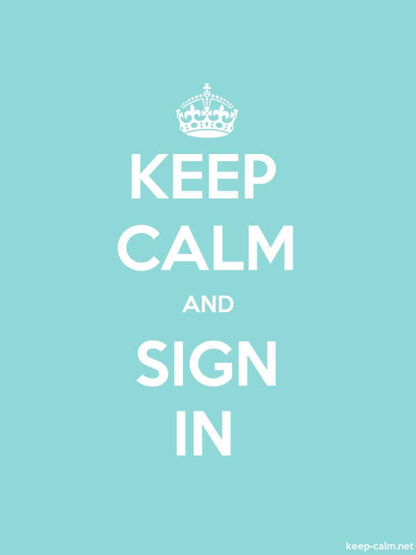 KEEP CALM AND SIGN IN - white/lightblue - Default (600x800)