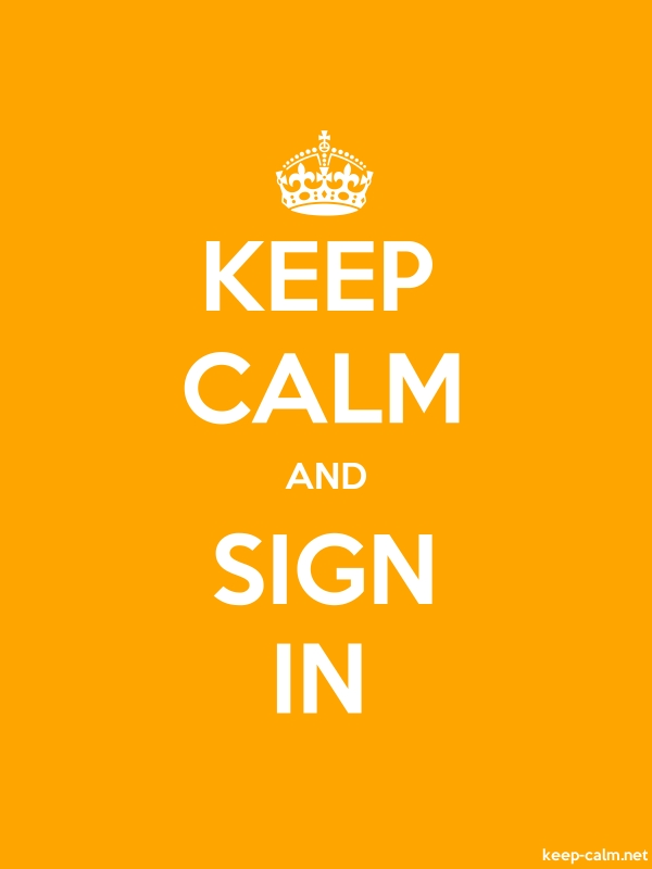 KEEP CALM AND SIGN IN - white/orange - Default (600x800)