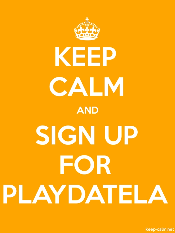 KEEP CALM AND SIGN UP FOR PLAYDATELA - white/orange - Default (600x800)