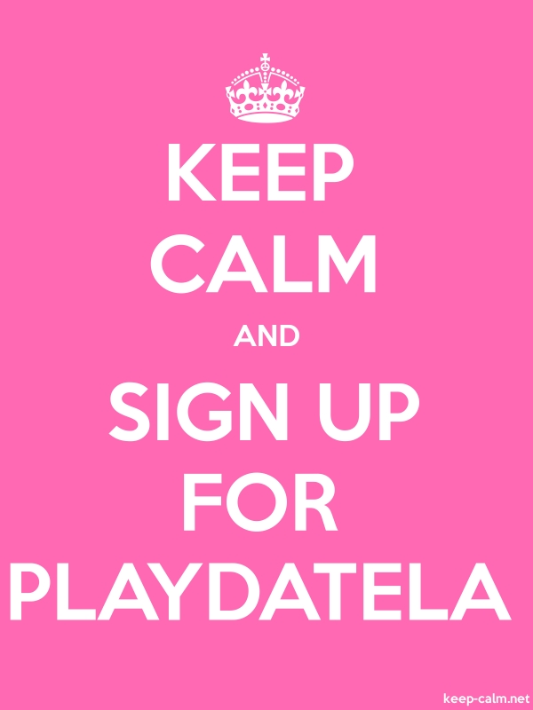 KEEP CALM AND SIGN UP FOR PLAYDATELA - white/pink - Default (600x800)