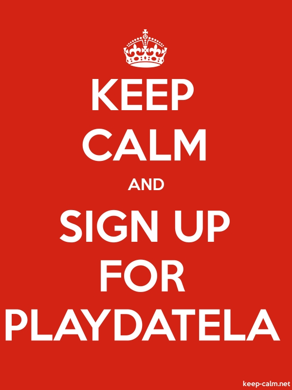 KEEP CALM AND SIGN UP FOR PLAYDATELA - white/red - Default (600x800)