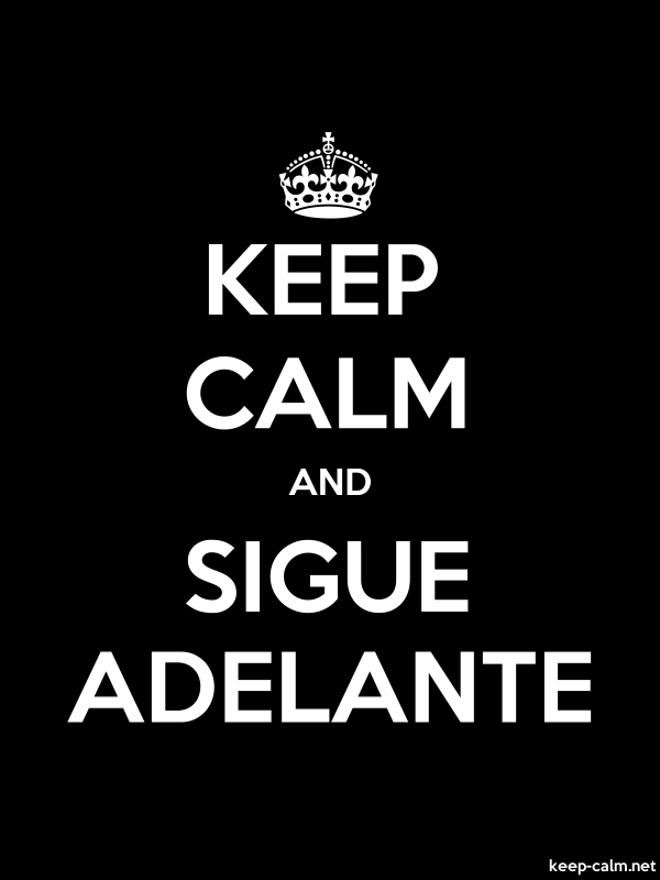 KEEP CALM AND SIGUE ADELANTE - white/black - Default (600x800)