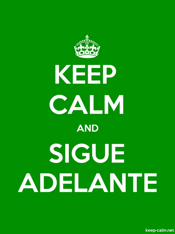 KEEP CALM AND SIGUE ADELANTE - white/green - Default (600x800)