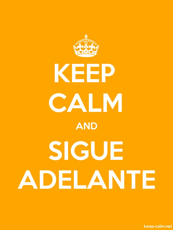 KEEP CALM AND SIGUE ADELANTE - white/orange - Default (600x800)