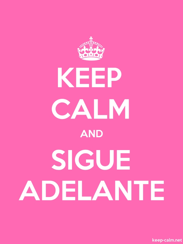 KEEP CALM AND SIGUE ADELANTE - white/pink - Default (600x800)