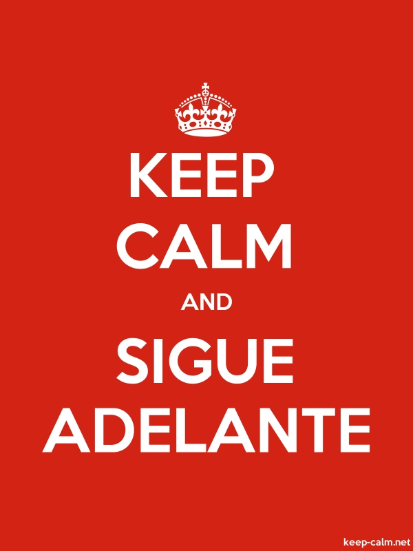 KEEP CALM AND SIGUE ADELANTE - white/red - Default (600x800)