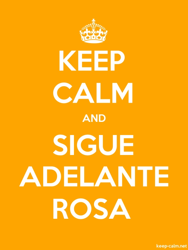 KEEP CALM AND SIGUE ADELANTE ROSA - white/orange - Default (600x800)