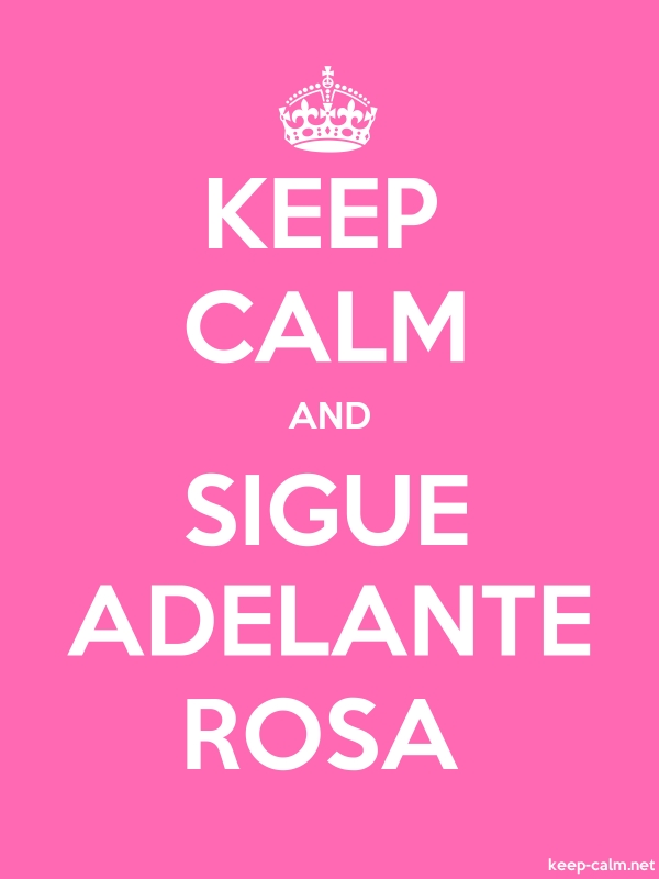 KEEP CALM AND SIGUE ADELANTE ROSA - white/pink - Default (600x800)