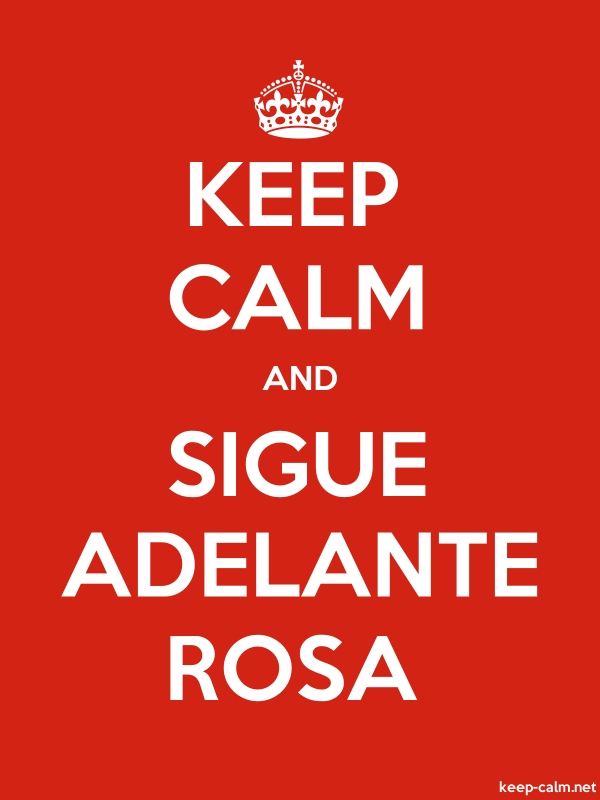 KEEP CALM AND SIGUE ADELANTE ROSA - white/red - Default (600x800)