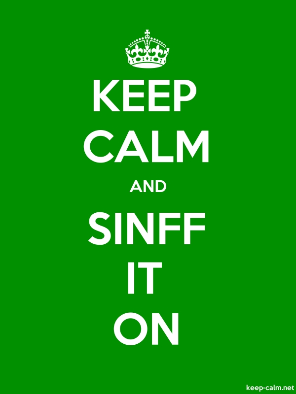 KEEP CALM AND SINFF IT ON - white/green - Default (600x800)