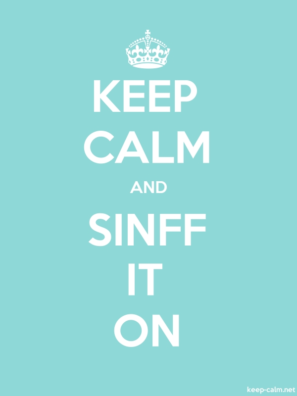 KEEP CALM AND SINFF IT ON - white/lightblue - Default (600x800)