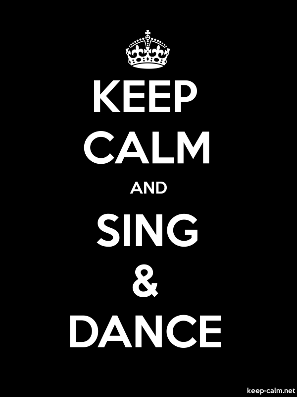 KEEP CALM AND SING & DANCE - white/black - Default (600x800)