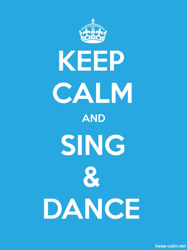 KEEP CALM AND SING & DANCE - white/blue - Default (600x800)