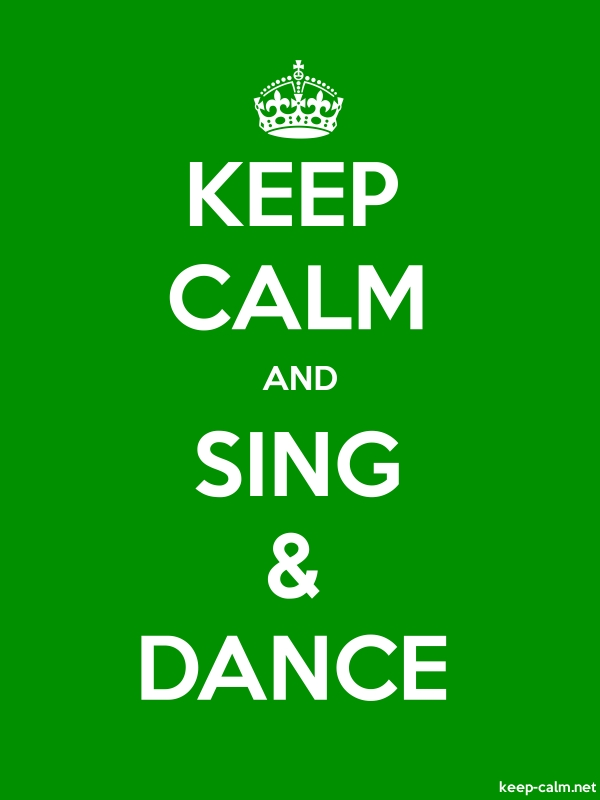 KEEP CALM AND SING & DANCE - white/green - Default (600x800)