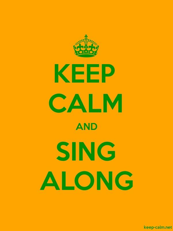KEEP CALM AND SING ALONG - green/orange - Default (600x800)