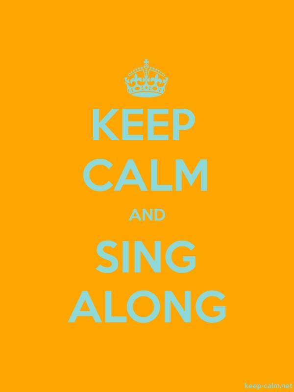 KEEP CALM AND SING ALONG - lightblue/orange - Default (600x800)