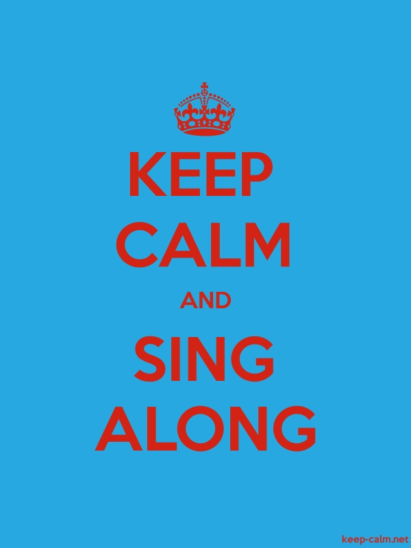 KEEP CALM AND SING ALONG - red/blue - Default (600x800)