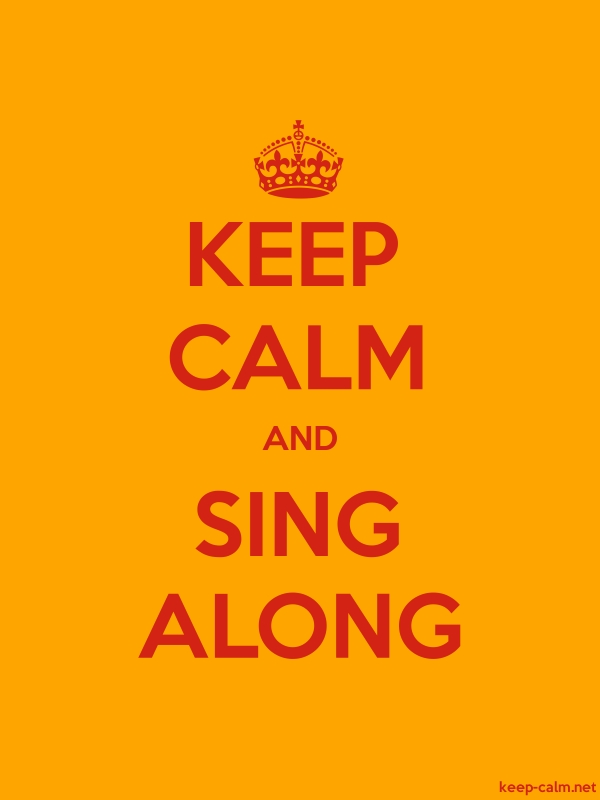 KEEP CALM AND SING ALONG - red/orange - Default (600x800)
