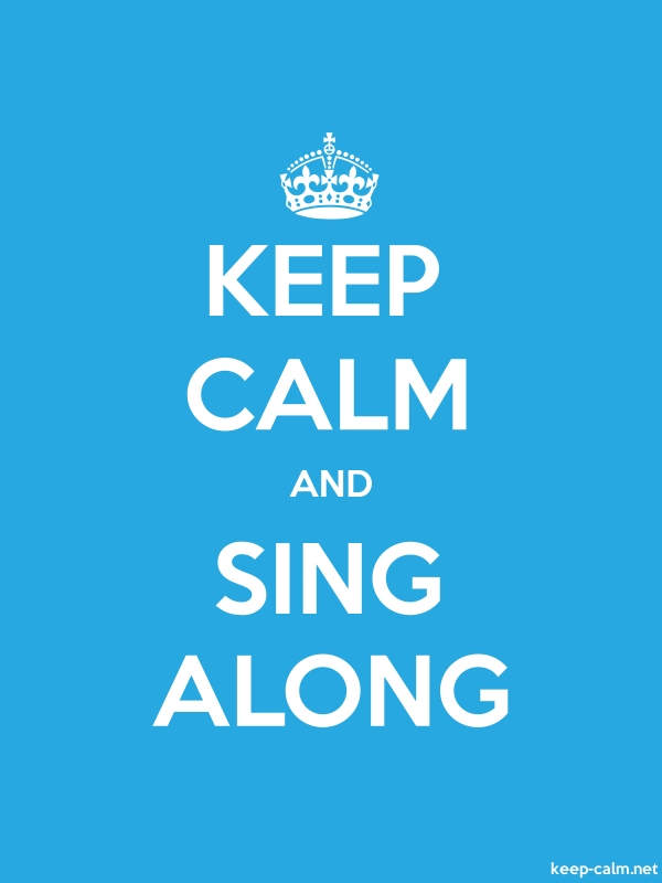 KEEP CALM AND SING ALONG - white/blue - Default (600x800)
