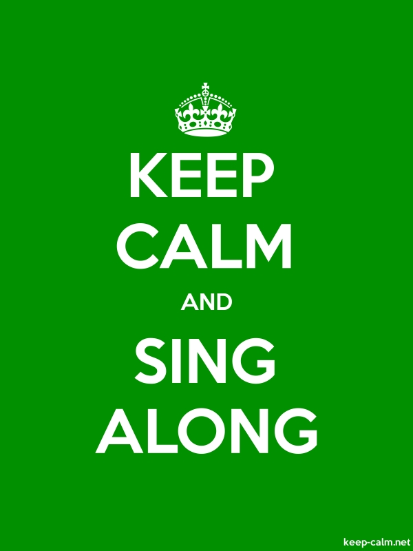 KEEP CALM AND SING ALONG - white/green - Default (600x800)