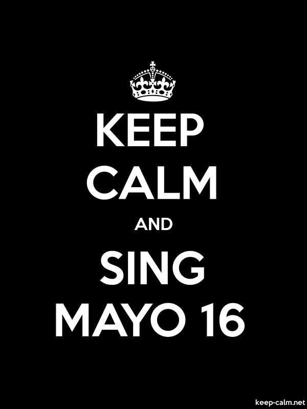 KEEP CALM AND SING MAYO 16 - white/black - Default (600x800)